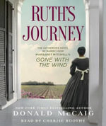 Ruth's Journey : The Authorized Novel of Mammy from Margaret Mitchell's Gone with the Wind - Mr Donald McCaig