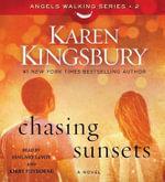 Chasing Sunsets : Angels Walking - Karen Kingsbury