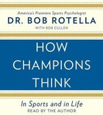 How Champions Think - Dr Bob Rotella