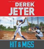 Hit & Miss : Jeter Publishing - Derek Jeter