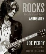 Rocks : My Life in and Out of Aerosmith - University Joe Perry