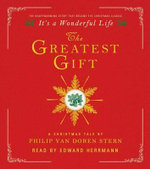 The Greatest Gift : A Christmas Tale - Philip Van Doren Stern