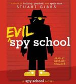 Evil Spy School : Spy School - Stuart Gibbs