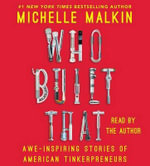 Who Built That : Awe-Inspiring Stories of American Tinkerpreneurs - Michelle Malkin