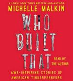 Who Built That : Awe-Inspiring Stories of American Tinkerpreneurs - Michelle Malkin