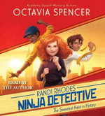 The Sweetest Heist in History : Randi Rhodes, Ninja Detective - Octavia Spencer