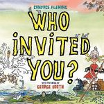 Who Invited You? - Candace Fleming