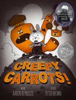 Creepy Carrots! - Aaron Reynolds