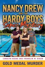 Gold Medal Murder : Nancy Drew/Hardy Boys - Franklin W. Dixon