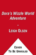 Dora's Wizzle World Adventure : Level 1 - Valerie Walsh Valdes