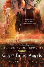 City of Fallen Angels : The Mortal Instruments : Book 4 - Cassandra Clare