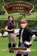 City Secrets : Canterwood Crest Series : Book 9 - Jessica Burkhart