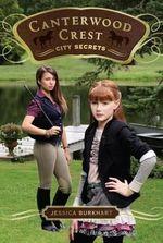 City Secrets : Canterwood Crest Series : Book 9 - Jessica Burkhart