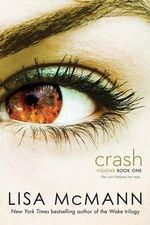 Crash : Visions (Simon Pulse) - Lisa McMann