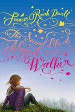The Second Life of Abigail Walker - Frances O'Roark Dowell