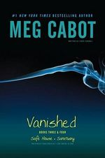 Vanished Books Three & Four : Safe House; Sanctuary : Where-R-You Series - Meg Cabot