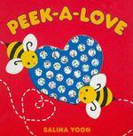 Peek-A-Love - Salina Yoon
