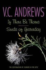 If There Be Thorns/Seeds of Yesterday - V C Andrews