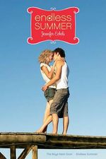 Endless Summer : The Boys Next Door and Endless Summer - Jennifer Echols