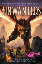 The Unwanteds : Unwanteds Series : Book 1 - Lisa McMann