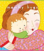 Mommy Hugs :  Lap Edition - Karen Katz