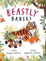 Beastly Babies - Ellen Jackson