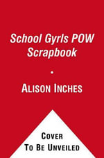 School Gyrls POW Scrapbook - Alison Inches