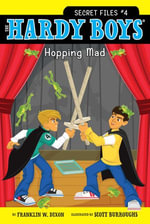 Hardy Boys : Hopping Mad : Secret Files Series : Book 4 - Franklin W. Dixon