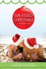 Sun-Kissed Christmas : Summer - Katherine Applegate