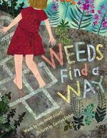 Weeds Find a Way - Cynthia L Jenson-Elliott