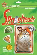 SPHDZ Book #3! : Spaceheadz - Jon Scieszka