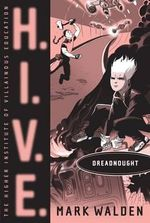 Dreadnought : H.I.V.E. - Mark Walden