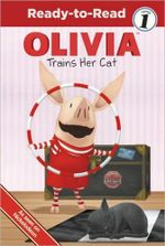 Olivia Trains Her Cat : Ready to Read Level 1 - Shane L Johnson