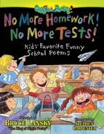No More Homework! No More Tests! : Kids Favorite Funny School Poems