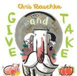Give and Take - Chris Raschka
