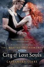 City of Lost Souls : The Mortal Instruments Series #5 - Cassandra Clare
