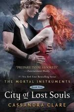 City of Lost Souls : The Mortal Instruments Series : Book 5 - Cassandra Clare