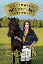 Chosen : Canterwood Crest Series : Book 13 - Jessica Burkhart