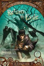Return to Exile : The Hunter Chronicles - E. J. Patten