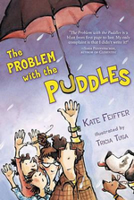 The Problem with the Puddles - Kate Feiffer