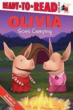 Olivia Goes Camping : Ready-To-Read Olivia - Level 1 (Quality) - Alex Harvey