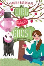 The Harder the Fall : Girl Meets Ghost - Lauren Barnholdt