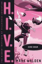 Zero Hour : H.I.V.E. - Mark Walden