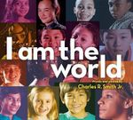 I Am the World - Charles R Smith