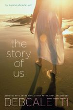 The Story of Us - Deb Caletti