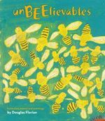 Unbeelievables : Honeybee Poems and Paintings - Douglas Florian