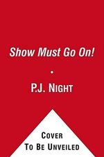 The Show Must Go On! : Mystery at Silver Spires - P J Night