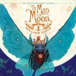 The Man in the Moon : The Guardians of Childhood - William Joyce