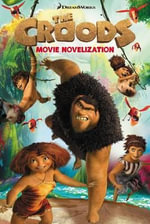 The Croods Movie Novelization - To Be Announced