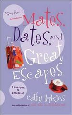 Mates, Dates, and Great Escapes : Mates, Dates Series : Book 9 - Cathy Hopkins